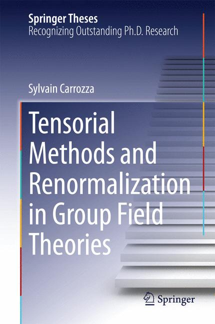 Cover of 'Tensorial methods and renormalization in Group Field Theories'