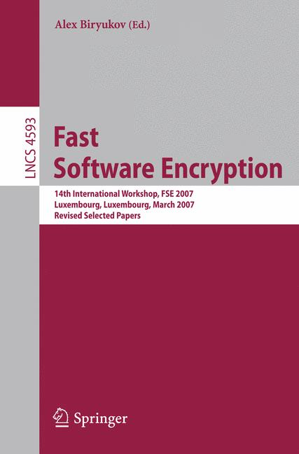 Cover of 'Fast software encryption : 14th international workshop, FSE 2007, Luxembourg, Luxembourg, March 26-28, 2007 : revised selected papers'