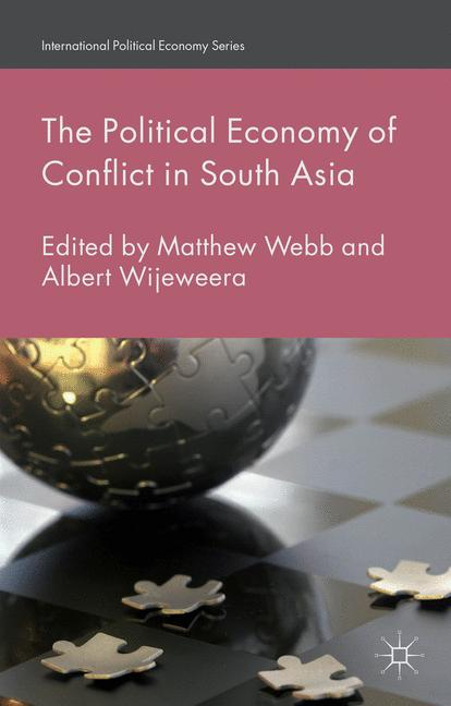 Cover of 'The Political Economy of Conflict in South Asia'