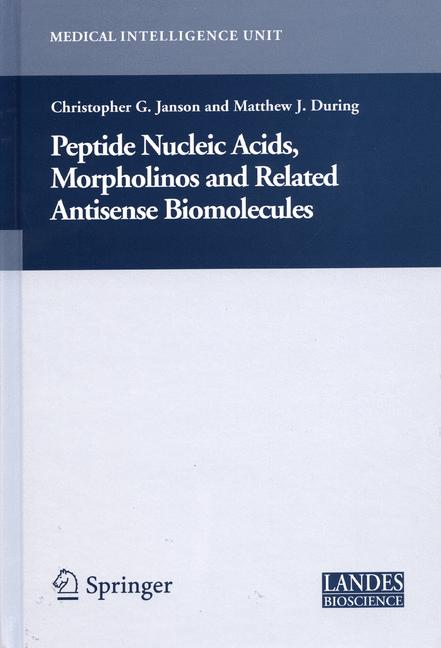 Cover of 'Peptide Nucleic Acids, Morpholinos and Related Antisense Biomolecules'