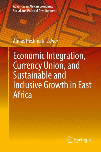Cover of 'Economic Integration, Currency Union, and Sustainable and Inclusive Growth in East Africa'