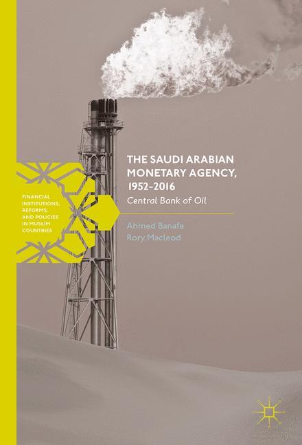 Cover of 'The Saudi Arabian Monetary Agency, 1952-2016'