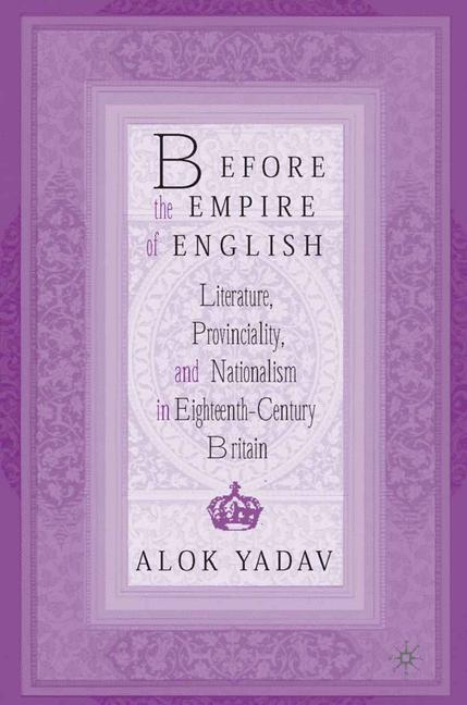 Cover of 'Before the Empire of English: Literature, Provinciality, and Nationalism in Eighteenth-Century Britain'