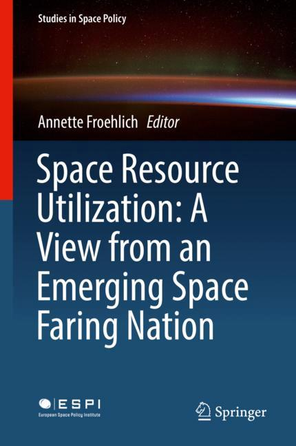 Cover of 'Space Resource Utilization: A View from an Emerging Space Faring Nation'