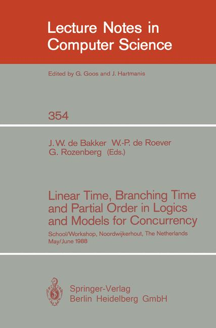 Cover of 'Linear Time, Branching Time and Partial Order in Logics and Models for Concurrency'