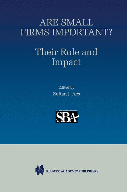 Cover of 'Are Small Firms Important? Their Role and Impact'