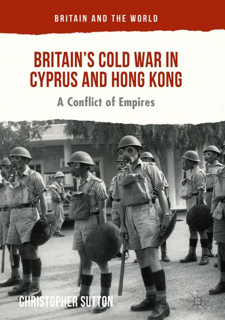 Cover of 'Britain's Cold War in Cyprus and Hong Kong'