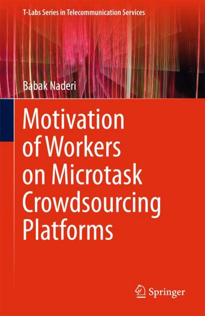 Cover of 'Motivation of Workers on Microtask Crowdsourcing Platforms'