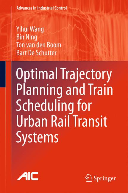 Cover of 'Optimal Trajectory Planning and Train Scheduling for Urban Rail Transit Systems'