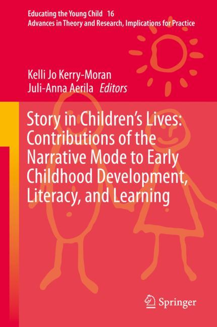 Cover of 'Story in Children's Lives: Contributions of the Narrative Mode to Early Childhood Development, Literacy, and Learning'