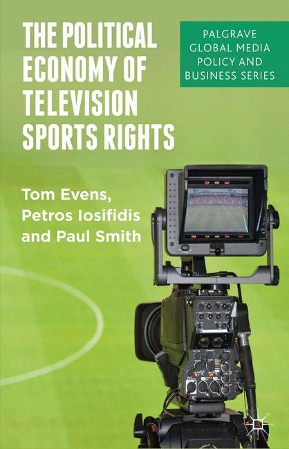 Cover of 'The political economy of television sports rights'