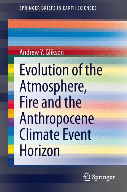 Cover of 'Evolution of the Atmosphere, Fire and the Anthropocene Climate Event Horizon'