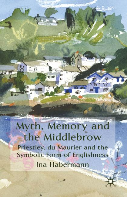 Cover of 'Myth, Memory and the Middlebrow'