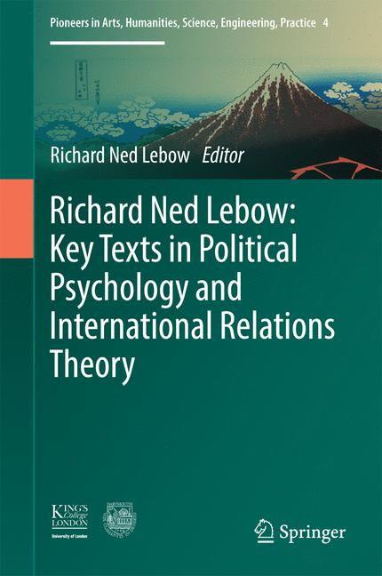 Cover of 'Richard Ned Lebow: Key Texts in Political Psychology and International Relations Theory'