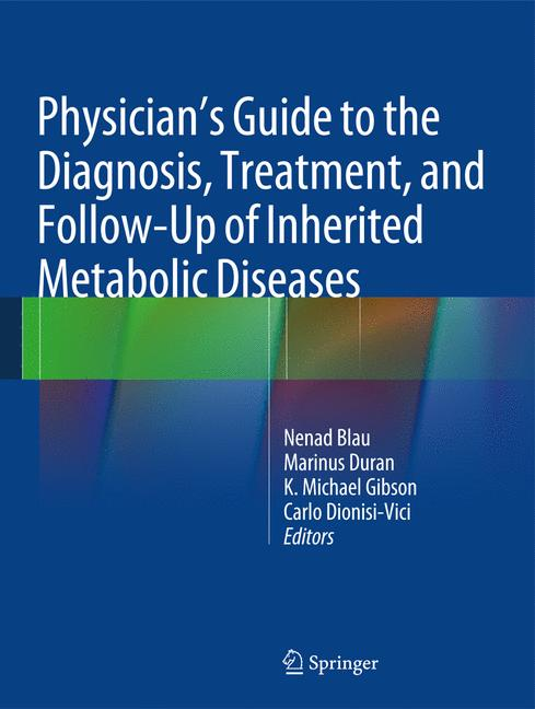 Cover of 'Physician's Guide to the Diagnosis, Treatment, and Follow-Up of Inherited Metabolic Diseases'