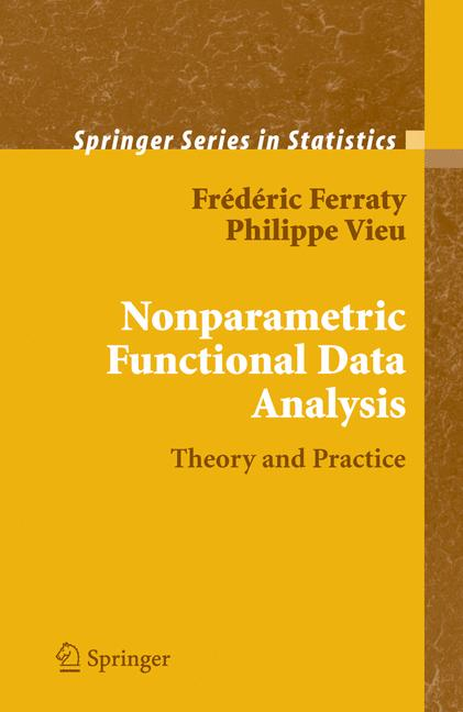 Cover of 'Nonparametric Functional Data Analysis : Theory and Practice'