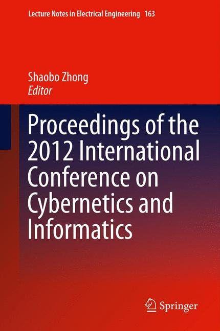 Cover of 'Proceedings of the 2012 International Conference on Cybernetics and Informatics'