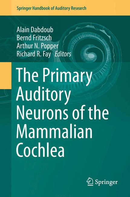 Cover of 'The Primary Auditory Neurons of the Mammalian Cochlea'
