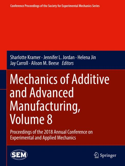 Cover of 'Mechanics of Additive and Advanced Manufacturing, Volume 8'
