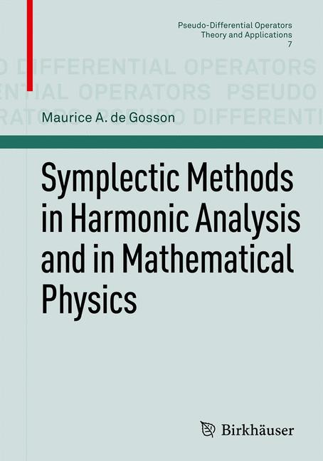 Cover of 'Symplectic Methods in Harmonic Analysis and in Mathematical Physics'
