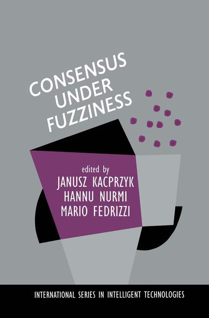Cover of 'Consensus Under Fuzziness'