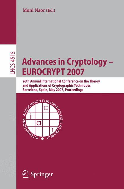 Cover of 'Advances in Cryptology - EUROCRYPT 2007'
