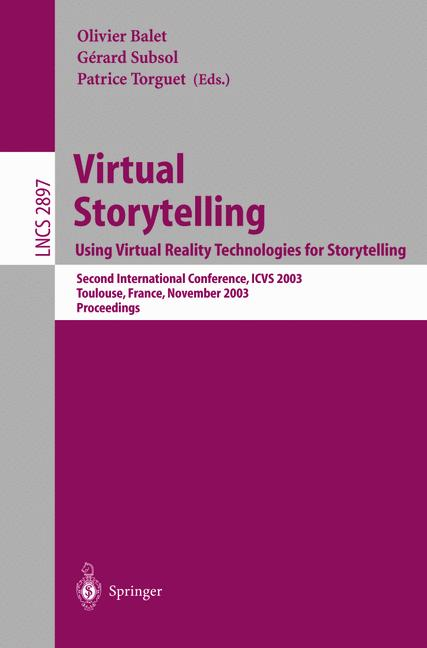 Cover of 'Virtual Storytelling. Using Virtual RealityTechnologies for Storytelling'