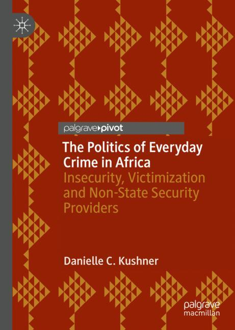 Cover of 'The Politics of Everyday Crime in Africa'