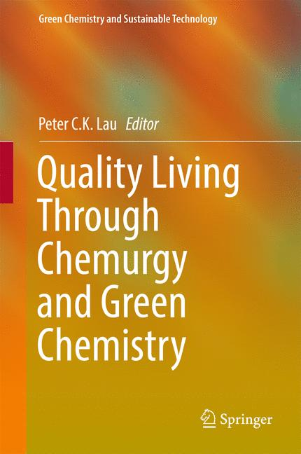 Cover of 'Quality Living Through Chemurgy and Green Chemistry'