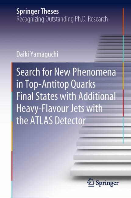 Cover of 'Search for New Phenomena in Top-Antitop Quarks Final States with Additional Heavy-Flavour Jets with the ATLAS Detector'
