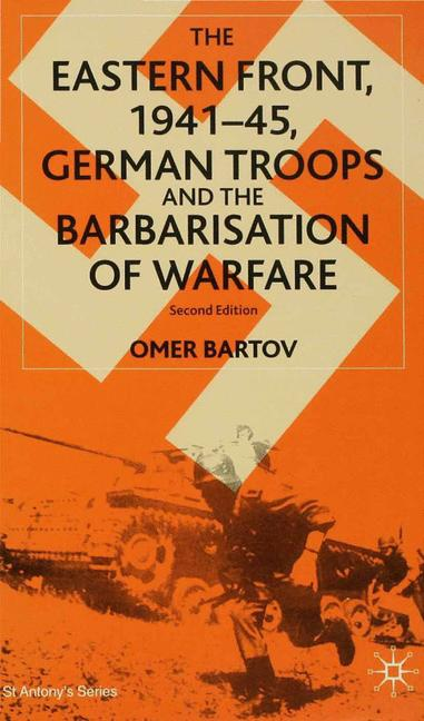 Cover of 'The Eastern Front, 1941–45, German Troops and the Barbarisation of Warfare'