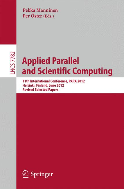 Cover of 'Applied Parallel and Scientific Computing : 11th International Conference, PARA 2012, Helsinki, Finland, June 10-13, 2012, Revised Selected Papers'