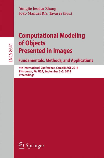 Cover of 'Computational Modeling of Objects Presented in Images. Fundamentals, Methods, and Applications'