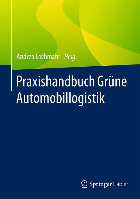 Cover of 'Praxishandbuch Grüne Automobillogistik'