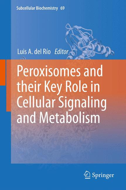 Cover of 'Peroxisomes and their Key Role in Cellular Signaling and Metabolism'
