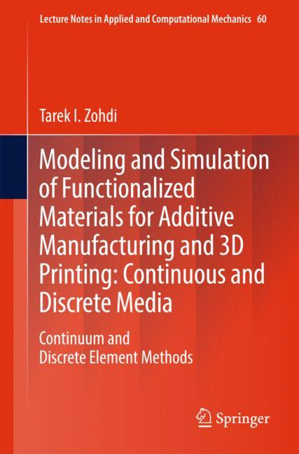 Cover of 'Modeling and Simulation of Functionalized Materials for Additive Manufacturing and 3D Printing: Continuous and Discrete Media'