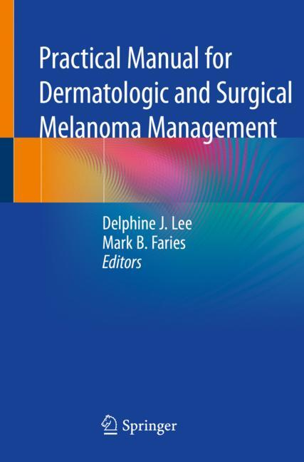 Cover of 'Practical Manual for Dermatologic and Surgical Melanoma Management'