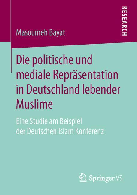 Cover of 'Die politische und mediale Repräsentation in Deutschland lebender Muslime'