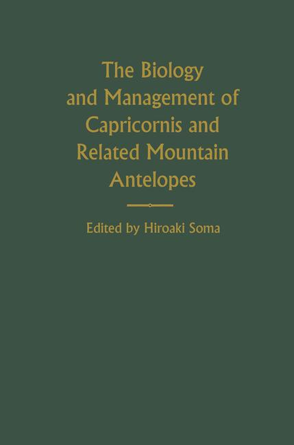 Cover of 'The Biology and Management of Capricornis and Related Mountain Antelopes'