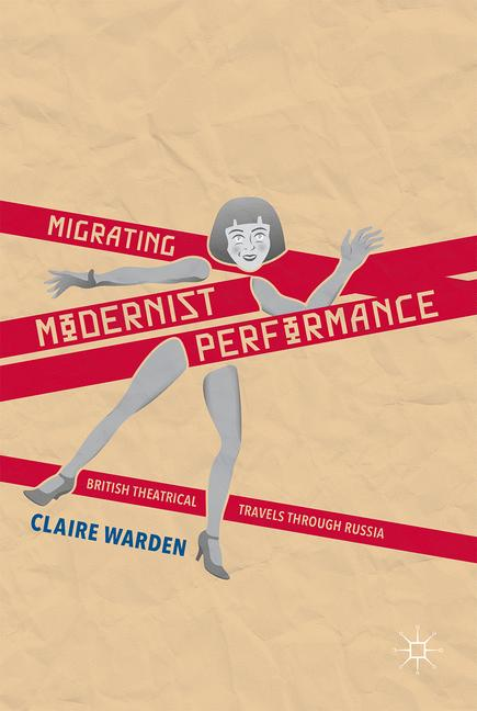 Cover of 'Migrating Modernist Performance'