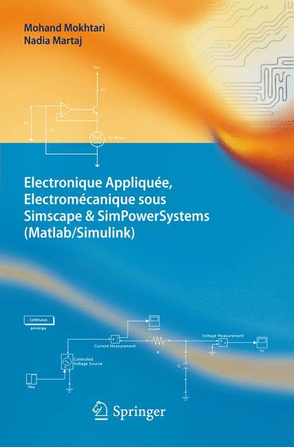 Cover of 'Electronique Appliquée, Electromécanique sous Simscape & SimPowerSystems (Matlab/Simulink)'