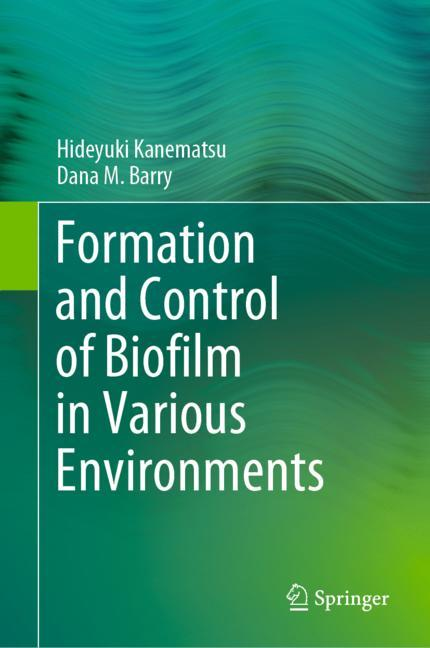Cover of 'Formation and Control of Biofilm in Various Environments'