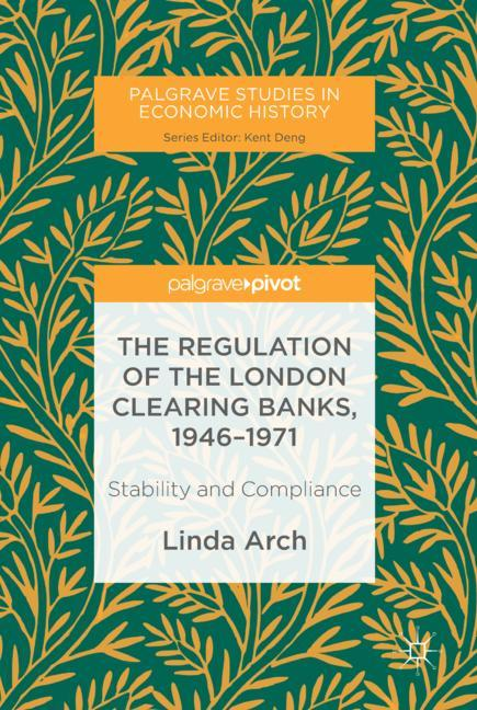 Cover of 'The Regulation of the London Clearing Banks, 1946–1971'