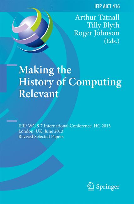 Cover of 'Making the History of Computing Relevant'