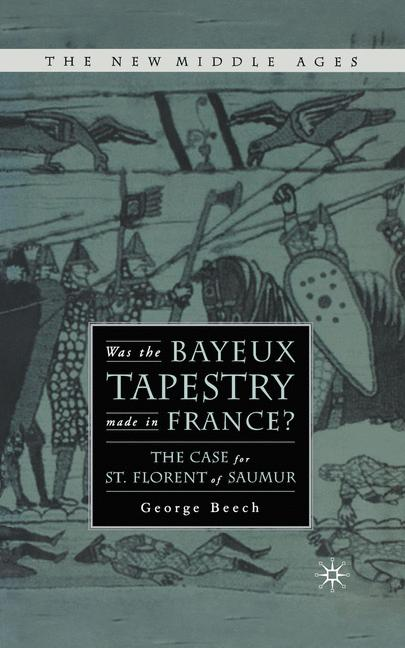 Cover of 'Was the Bayeux tapestry made in France? : the case for St. Florent of Saumur'