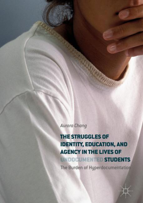 Cover of 'The Struggles of Identity, Education, and Agency in the Lives of Undocumented Students'