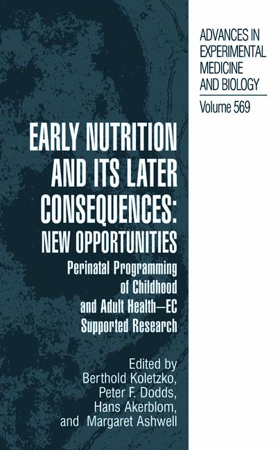 Cover of 'Early Nutrition and its Later Consequences: New Opportunities'