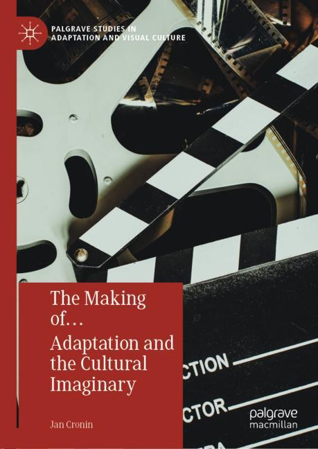 Cover of 'The Making of… Adaptation and the Cultural Imaginary'