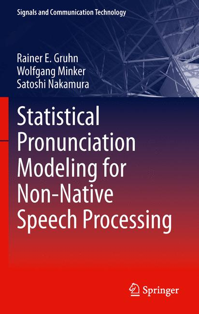 Cover of 'Statistical Pronunciation Modeling for Non-Native Speech Processing'