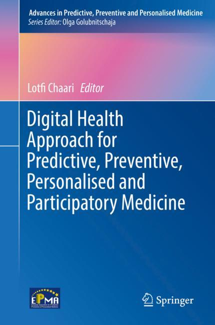 Cover of 'Digital Health Approach for Predictive, Preventive, Personalised and Participatory Medicine'